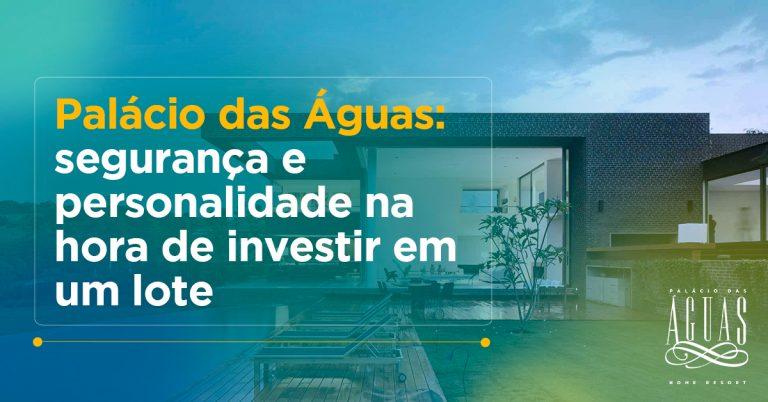 Palácio das Águas: segurança e personalidade na hora de investir em um lote