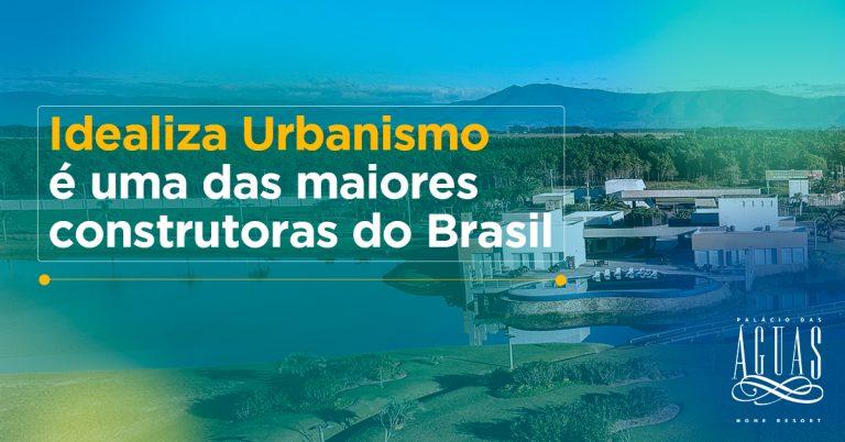 Idealiza Urbanismo é uma das maiores construtoras do Brasil